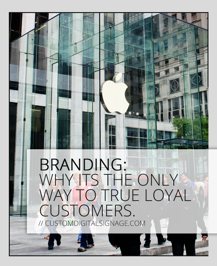 Branding: Why Its The Only Way To True Loyal Customers